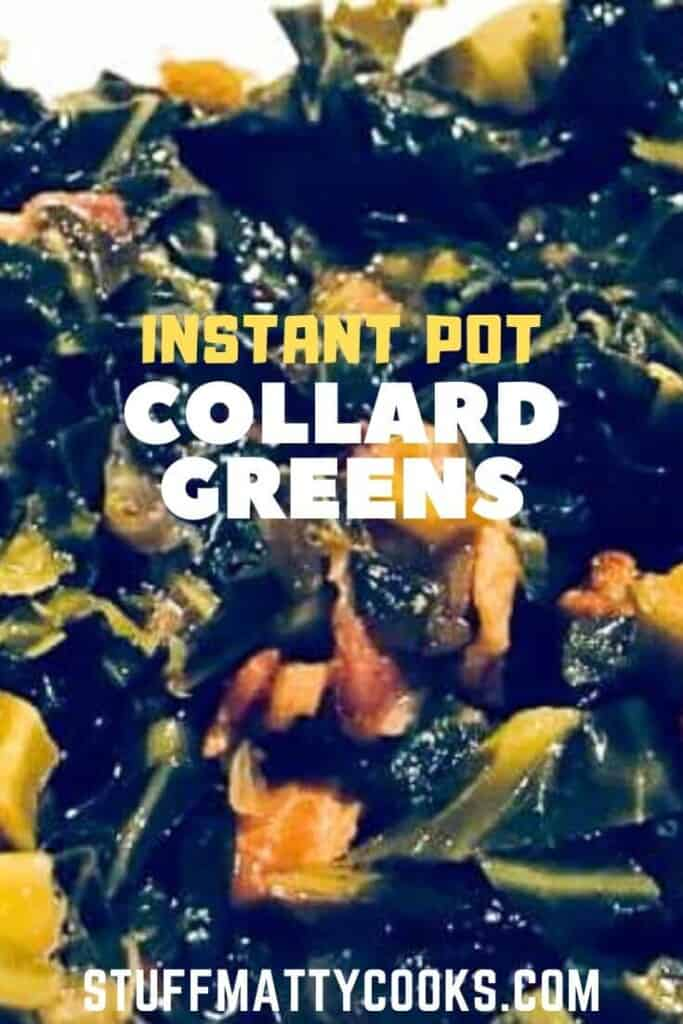 Instant Pot Collard Greens with Bacon are cooked much faster due to cooking in the Instant Pot Pressure Cooker. Flavored with bacon you with get that southern flavor that you love in a fraction of the time. #instantpotrecipe #instantpotcollardgreens #collardgreens #sidedishes #stuffmattycooks
