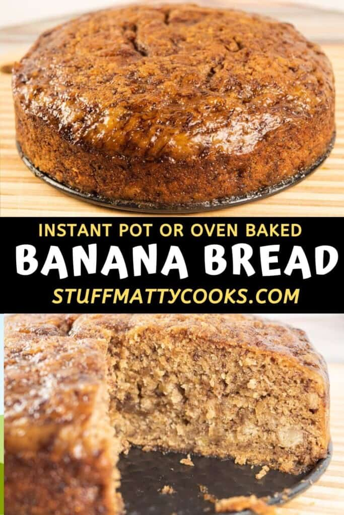 Collage of Instant Pot banana bread with whole loaf at top and sliced loaf at bottom
